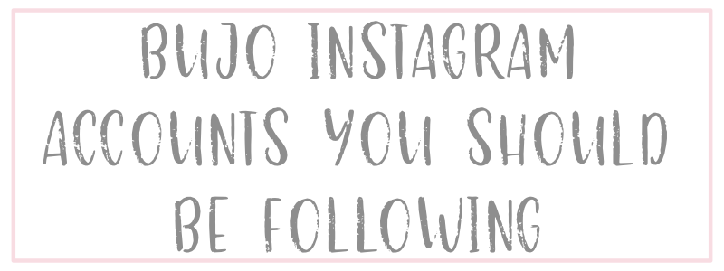 Instagram Accounts You Should Be Following For Bullet Journal Inspiration!