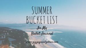 My Bullet Journal Summer Bucket List