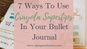 7 Ways to Use Crayola Supertips In Your Bullet Journal, Bujo, Stationery, Layout Ideas, Bullet Journal Header