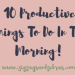10 Productive Things To Do In The Morning