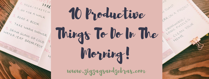 10 Productive Things To Do In The Morning, Ways to Have A Productive Morning, Jumpstart Productivity, Productivity Bullet Journal, Morning Routine