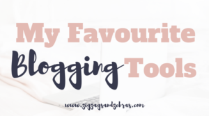   MY FAVOURITE BLOGGING TOOLS   Tools for bloggers, blogging resources, favourite tools for blogging, creative bloggers, lifestyle blogging