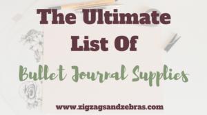 | THE ULTIMATE LIST OF BULLET JOURNAL SUPPLIES | Stationery list, brush pens, bullet journal notebooks, bullet journal supplies