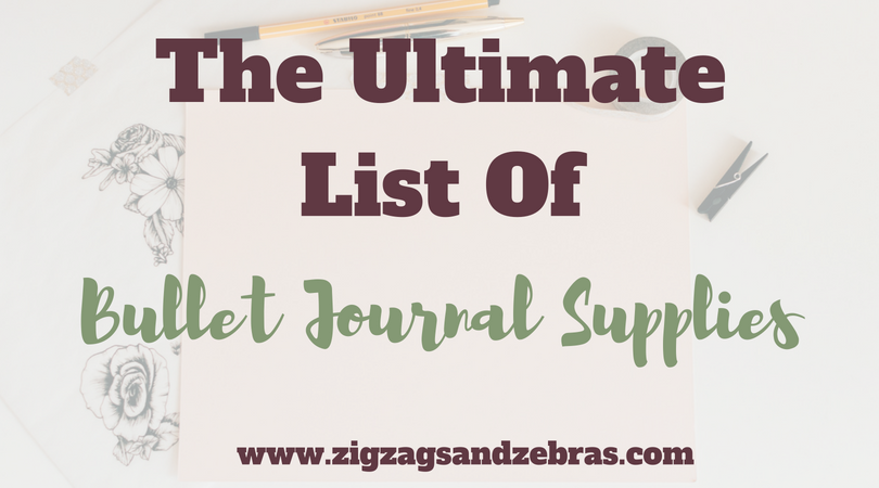 | THE ULTIMATE LIST OF BULLET JOURNAL SUPPLIES | Stationery list, brush pens, bullet journal notebooks, bullet journal supplies