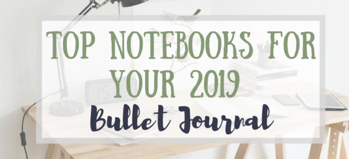 Bullet Journal Notebooks for 2019