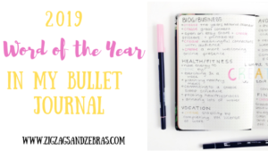 WORD OF THE YEAR, 2019 Bullet Journal, How to Pick a Word of the Year, Word of the Year Bullet Journal, Goal Setting, 2019 Goal Setting , Smart Goal Setting #wordoftheyear #bullletjournal