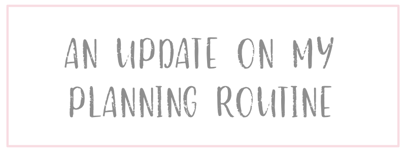 An Update on my Planning Routine