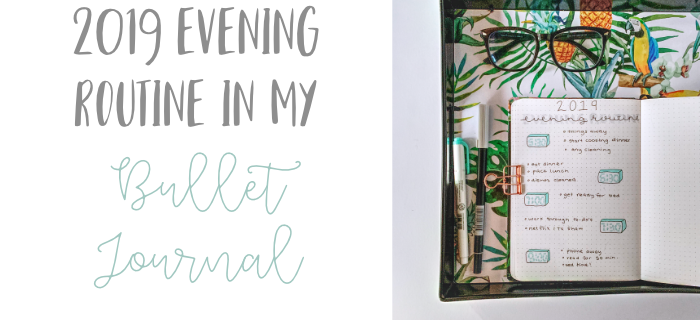MY 2019 EVENING ROUTINE IN MY BULLET JOURNAL. How to create a productive routine, tips to have a productive evening. #eveningroutine #productivitytips #bulletjournal