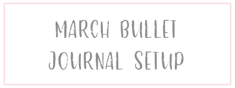 March Bullet Journal Setup