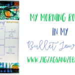 MY MORNING ROUTINE IN MY BULLET JOURNAL. How to create an ideal morning routine using your bullet journal. #bulletjournal #productivity
