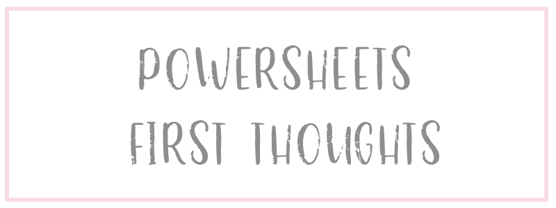 Powersheets First Thoughts