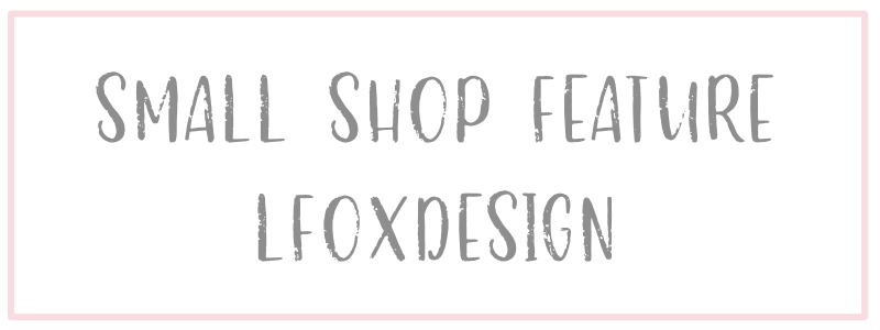 Etsy Shop Feature: LFoxDesign